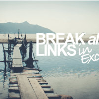 Break Links in Excel - All of Them (Even When Excel Doesn't)