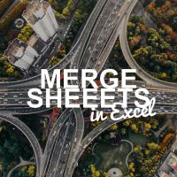 Merge Sheets: Copy All Worksheets Underneath Each Other (+Download)