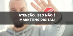 isso nao é marketing digital