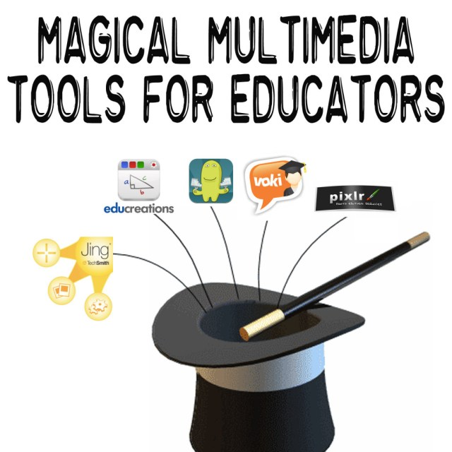 Magical Multimedia Tools for Educators