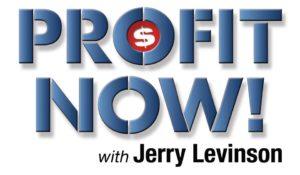 Jerry Levinson, Profit Now