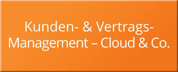 Kunden- und Vertrags-Management – Cloud & Co.