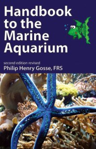 Philip Henry Gosse (1854) Handbook to the Marine Aquarium - Euston Grove Press ISBN 9781906267186