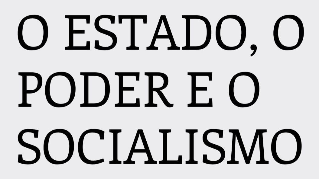 O Estado, o poder e o socialismo