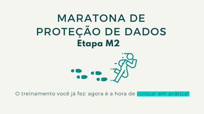Maratona de Proteção de Dados – Etapa M2