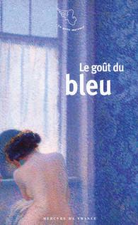 Le goût du bleu, Le Petit Mercure, Mercure de France (couverture :  Matin d'été  d'Aleardo Terzi)
