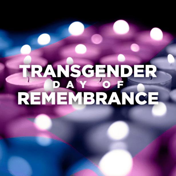 TDOR - Transgender Day of Remembrance