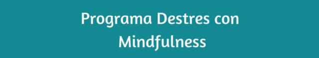 Información de Programa Destres con Mindfulness