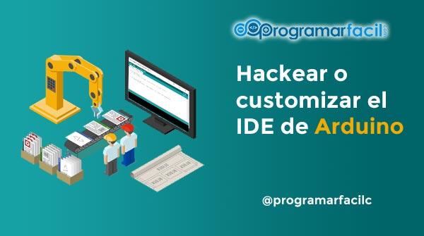 hackea customiza ide arduino