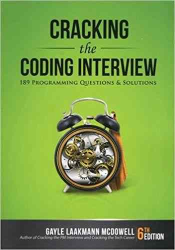 Cracking the Coding Interview: 189 Programming Questions and Solutions 6th Edition-by Gayle Laakmann McDowell