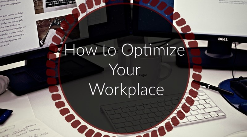 How to Optimize Your Workplace