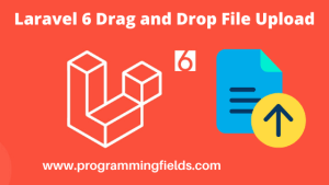 drag and drop file upload in laravel 6
