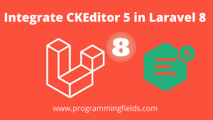 Integrate CKEditor in Laravel 8