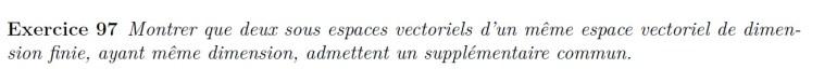 2 espaces vectoriels de même dimension ont un supplémentaire commun