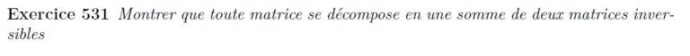 Décomposition en matrice inversible