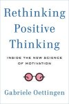 Rethinking Positive Thinking door Gabriele Oettingen