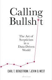 Calling bullshit: The Art of Skepticism in a Data-Driven World (boek)