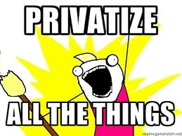 Privatize All the Things