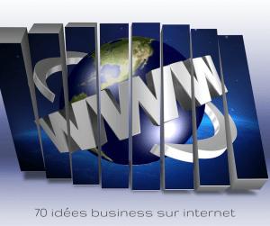 70 idées business sur internet