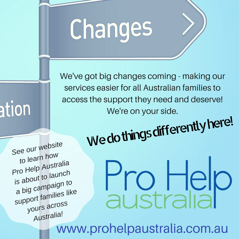Pro Help Australia, working to make supports easier to access for all families!