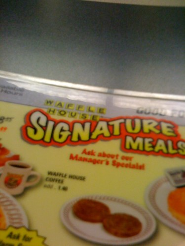 Waffle House; greasy at it's finest. :D