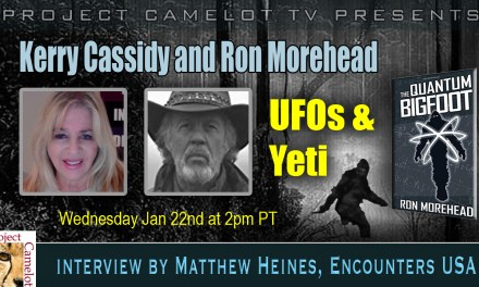 RON MOREHEAD RE YETI & UFOS WITH KERRY CASSIDY INTERVIEW BY MATTHEW HEINES