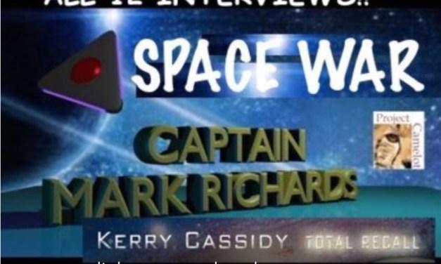 Captain Mark Richards:  TOTAL RECALL: SPACE WAR: the Secret Space Program – ALL INTERVIEWS