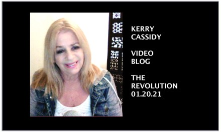 KERRY CASSIDY.  VIDEO BLOG. 01.20.2021 – REVOLUTION