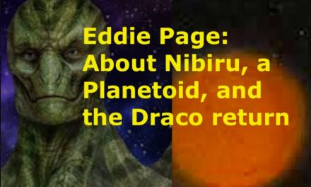 More from Eddie on the Draco and Coming of Nibiru