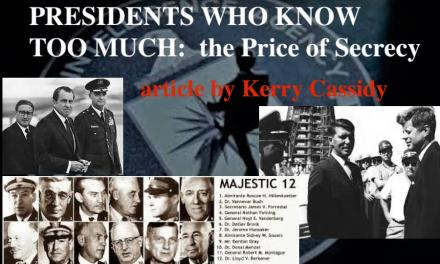 PRESIDENTS WHO KNOW TOO MUCH : THE PRICE OF SECRECY – Updated August 5th