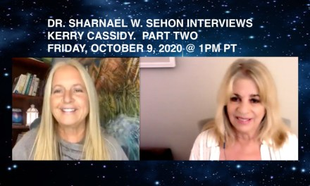 DR. SHARNAEL SEHON INTERVIEWS KERRY CASSIDY PART TWO
