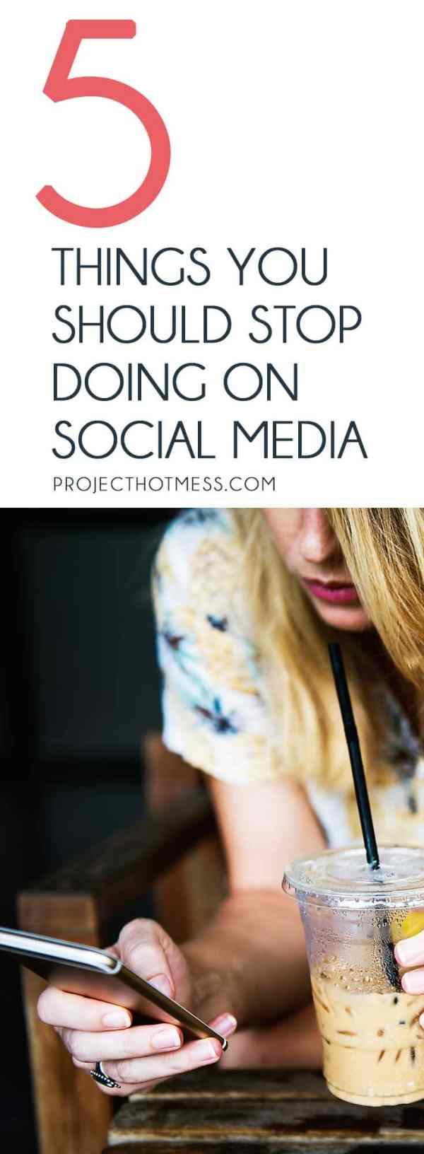 5 Things You Should Stop Doing On Social Media - Project ...