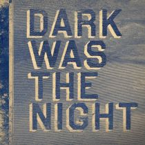 dark-was-the-night