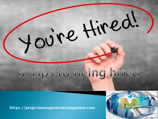 5 tips to being hired