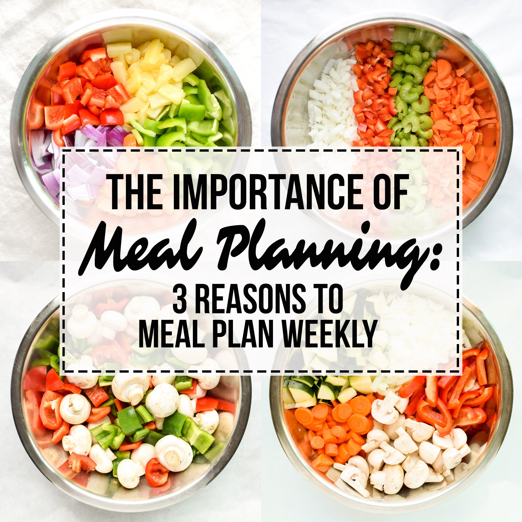 The Importance Of Meal Planning 3 Reasons To Meal Plan Weekly