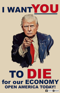 Donald Trump wants You to Die for the Economy!