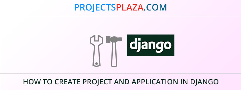 how-to-create-project-and-application-in-django