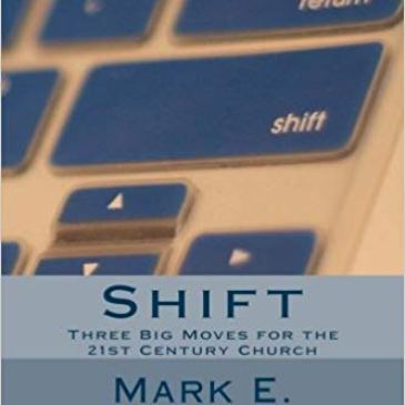 Shift: Three Big Moves for the 21st Century Church