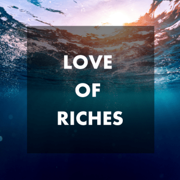 Love of Riches Cuts Off Lifeline