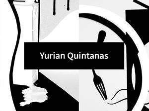 Click here to go to Projekteria [Art Gallery] - Artists - Yurian Quintanas