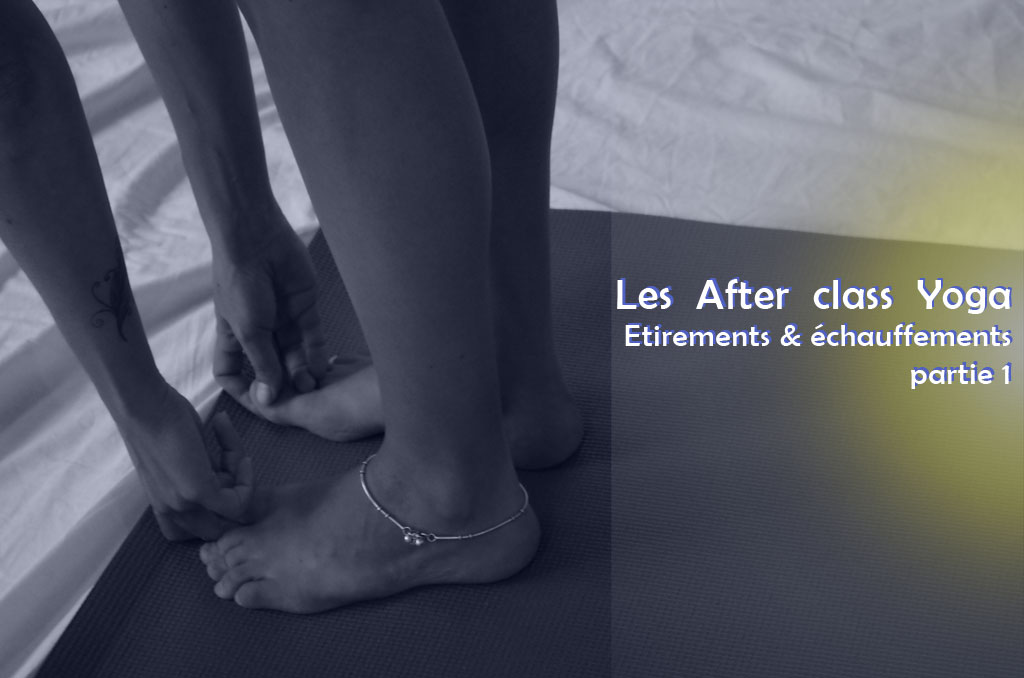 Etirements Yoga part 1 – Les After Class Yoga