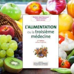 L'alimentation ou la 3éme médecine – Dr Seignalet
