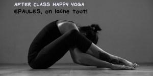 After class yoga : Épaules, on lâche tout!