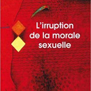 L'irruption de la morale sexuelle – W. Reich