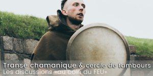 Transe chamanique, cercle de tambours & le piège du pouvoir