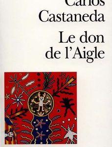 Le don de l'Aigle – vol 6 – Carlos Castaneda