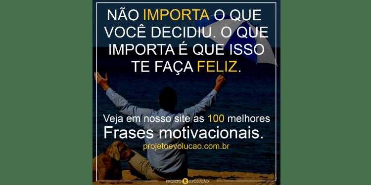 Frases Motivacionais As 100 Melhores Veja Aqui