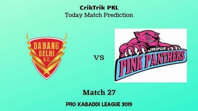 delhi vs jaipur match27 - Dabang Delhi vs Jaipur Pink Panthers Today Match Prediction - PKL 2019