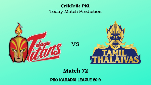 telugu vs tamil match72 - Telugu Titans vs Tamil Thalaivas Today Match Prediction - PKL 2019