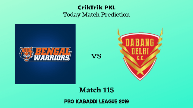 bengal vs delhi match115 prediction - Bengal Warriors vs Dabang Delhi Today Match Prediction - PKL 2019